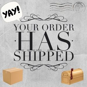 Other - YOUR ORDER HAS SHIPPED!